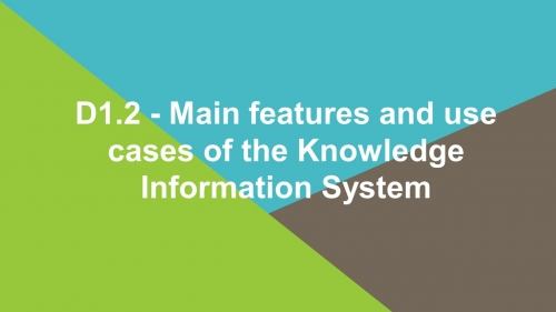 D1.2 - Main features and use cases of the Knowledge Information System