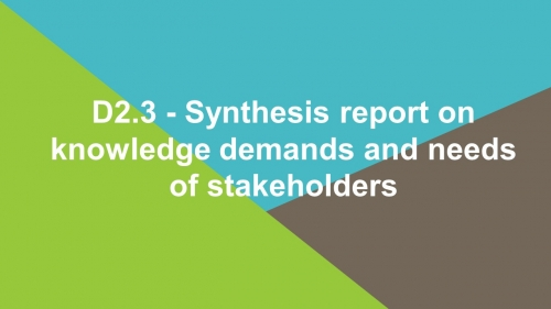 D2.3 - Synthesis report on knowledge demands and needs of stakeholders